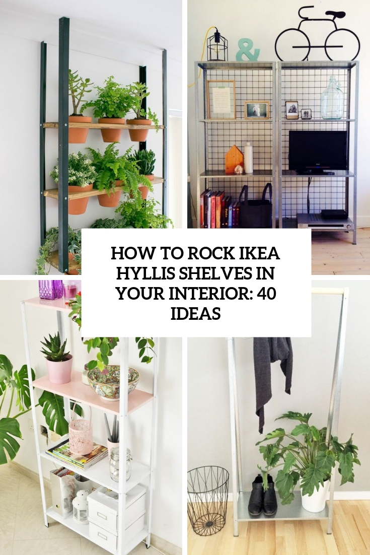 How To Rock Ikea Hyllis Shelves In Your Interior: 40 Ideas - Digsdigs