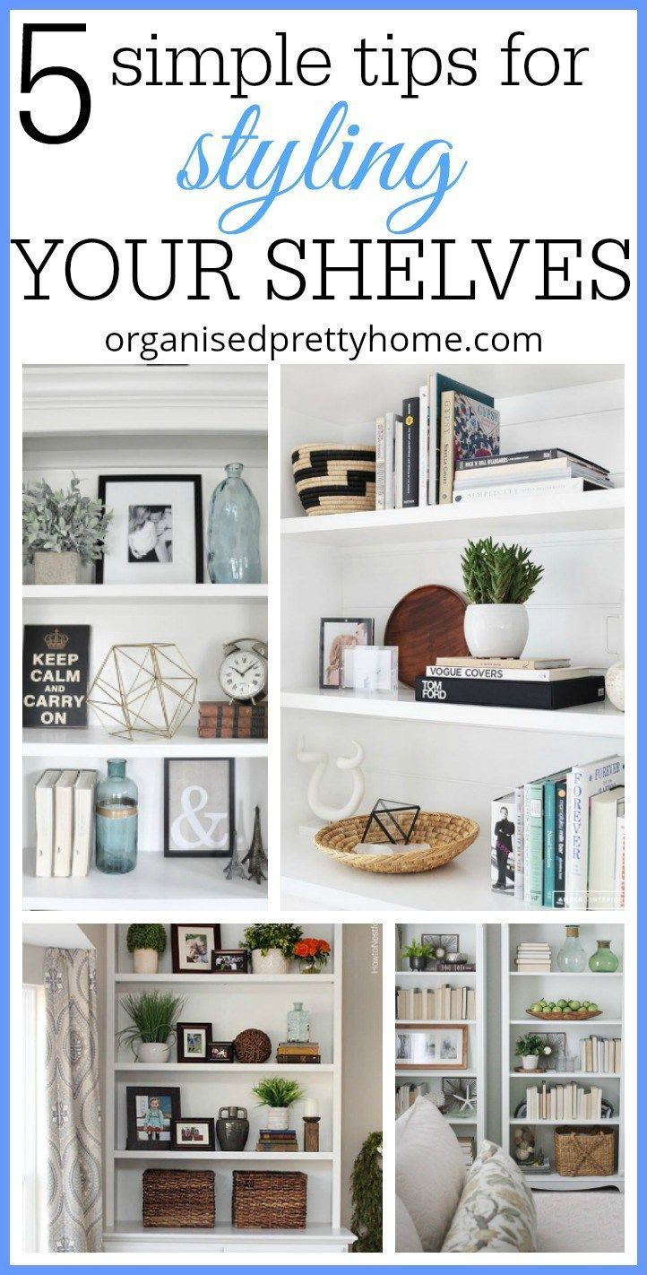 5 Simple Tips For Decorating Shelves | Everything About Women
